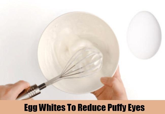 Egg Whites To Reduce Puffy Eyes