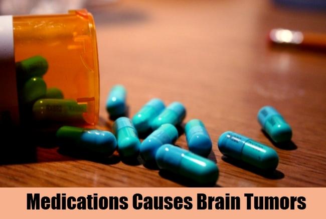 Medications Causes Brain Tumors