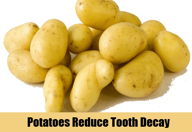 Potatoes Reduce Tooth Decay