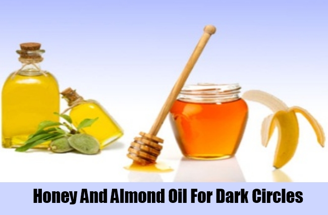 Honey And Almond Oil For Dark Circles