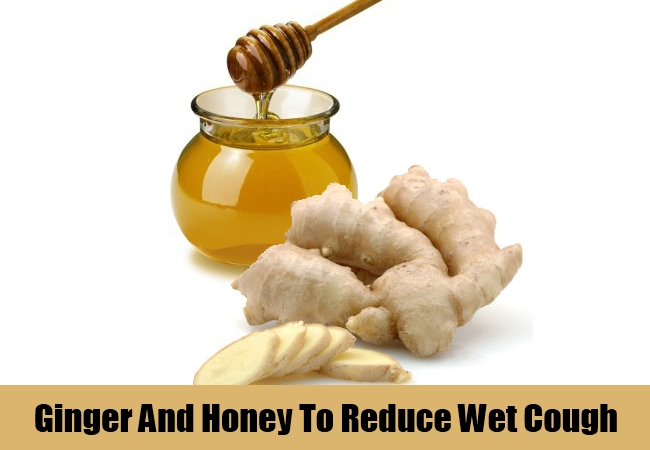 Ginger And Honey To Reduce Wet Cough