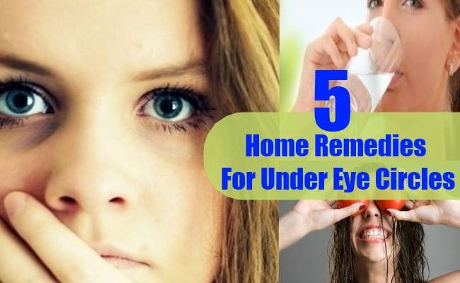 Home Remedies For Under Eye Circles
